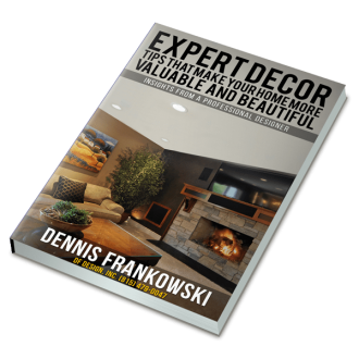 "Ebook by Dennis Frankowski ""Expert Decor Tips That Make Your Home More Valuable And Beautiful"""