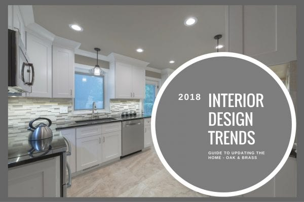 2018 Interior Design Trends - DF Design Inc